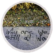 American Graffiti Why Are We Still At War Round Beach Towel