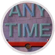 Any Time Any Where Round Beach Towel