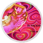 Be My Valentine You Are My Cup Of Tea Round Beach Towel