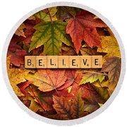 Believe-autumn Round Beach Towel