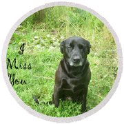 Black Lab Miss You Round Beach Towel
