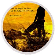 Born To Live Round Beach Towel
