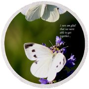 Butterflies - Cabbage White - Enjoyed The Togetherness Round Beach Towel