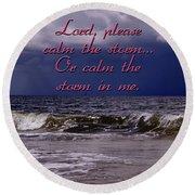 Calm The Storm  Round Beach Towel