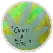 Catch A Fire Round Beach Towel