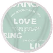 Dance Like Nobody's Watching - Blue Round Beach Towel