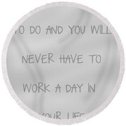 Do What You Love - Silver Grey Round Beach Towel