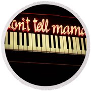 Dont Tell Mama Round Beach Towel
