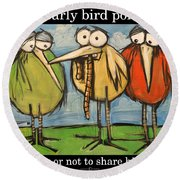 Early Bird Ponders Round Beach Towel