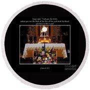 Eucharist Unless You Eat The Flesh Round Beach Towel by Rose Santuci-Sofranko