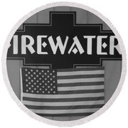 Firewater In Black And White Round Beach Towel