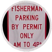 Fisherman Parking Sign Round Beach Towel