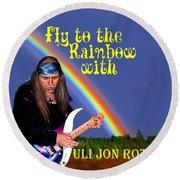 Fly To The Rainbow With Uli Jon Roth Round Beach Towel