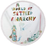 Free In A World Of Settled Anarchy Round Beach Towel