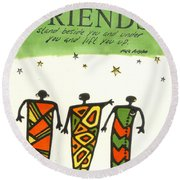 Friends Stand Beside You Round Beach Towel