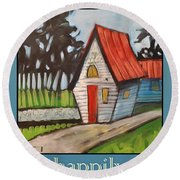 Happily Ever After Stonewall Cottage Round Beach Towel