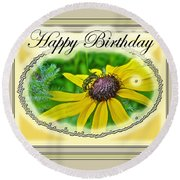 Happy Birthday Card    Black-eyed Susan And Bee Round Beach Towel