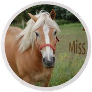 Horse Miss You Round Beach Towel