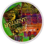 I Believe In You Round Beach Towel