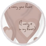I Carry Your Heart I Carry It In My Heart - Dusky Pinks Round Beach Towel