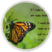 If I Were A Butterfly Round Beach Towel by Bill Cannon