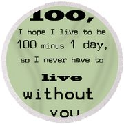 If You Live To Be 100 - Green Round Beach Towel by Georgia Fowler