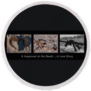 It Happened At The Beach Round Beach Towel