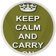 Keep Calm And Carry On Poster Print Olive Background Round Beach Towel