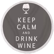 Keep Calm And Drink Wine Round Beach Towel