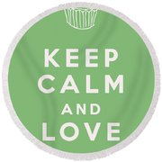 Keep Calm And Love Cupcakes Round Beach Towel