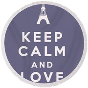 Keep Calm And Love Paris Round Beach Towel