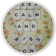 Keep Calm And Wish On Round Beach Towel
