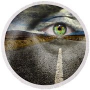 Keep Your Eyes On The Road Round Beach Towel