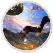 Liberty And Freedom Round Beach Towel