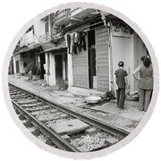 Life By The Tracks In Old Hanoi Round Beach Towel