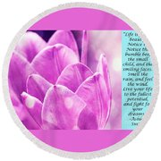Life Is Full Of Beauty Round Beach Towel