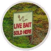 Live Bait Sign Round Beach Towel
