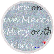 Lord Have Mercy Please Round Beach Towel