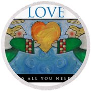 Love Is All You Need Poster Round Beach Towel