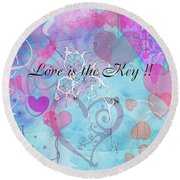 Love Is The Key Round Beach Towel