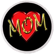 Mom 4 Round Beach Towel
