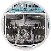 Nobody Knows But My Pillow And Me Round Beach Towel