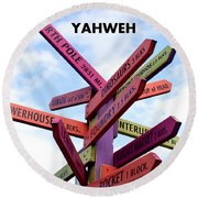 Not Your Way But Yahweh Round Beach Towel