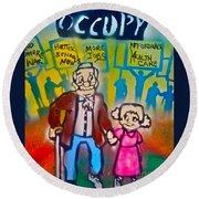 Occupy The Young And Old Round Beach Towel