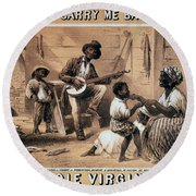 Oh Carry Me Back To Ole Virginny, 1859 Round Beach Towel