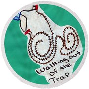 Out Of The Trap Round Beach Towel
