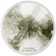 Planet Wee San Fransisco 1906 Fire Round Beach Towel