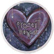 Present Moment Heart Round Beach Towel