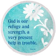 Refuge And Strength Round Beach Towel by Linda Woods