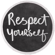 Respect Yourself Round Beach Towel by Linda Woods
